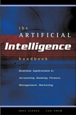 The Artificial Intelligence Handbook: Business Applications