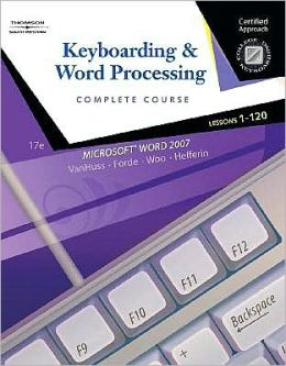 Keyboarding and Word Processing, Complete Course, Lessons 1-120