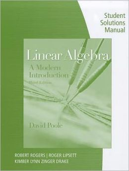 Student Solutions Manual with Study Guide for Poole's Linear Algebra: A Modern Introduction, 3rd
