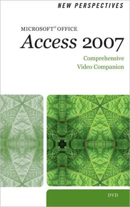 New Perspectives on Microsoft Office Access 2007, Comprehensive - Video Companion DVD