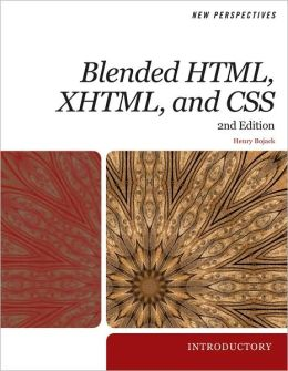 New Perspectives on Blended HTML, XHTML, and CSS: Introductory