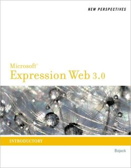 New Perspectives on Microsoft Expression Web 3: Introductory
