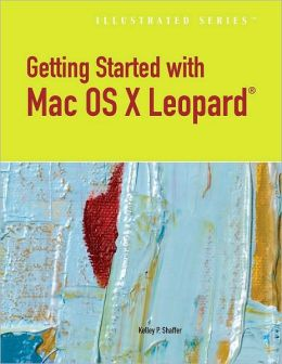 Getting Started with Mac OS X Leopard, Illustrated