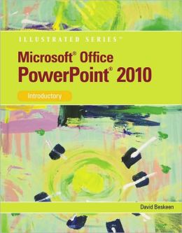 Microsoft PowerPoint 2010: Illustrated Introductory