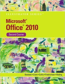 Microsoft Office 2010 Illustrated, Second Course