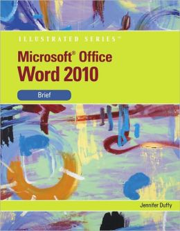 Microsoft Office Word 2010: Illustrated Brief