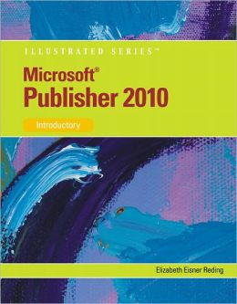 Microsoft Publisher 2010: Illustrated