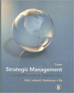 Strategic Management: Cases: Competitiveness and Globalization