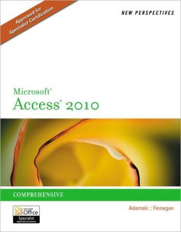 New Perspectives on Microsoft Access 2010, Comprehensive