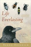 Book Cover Image. Title: Life Everlasting:  The Animal Way of Death, Author: Bernd Heinrich