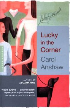 Lucky in the Corner: A Novel