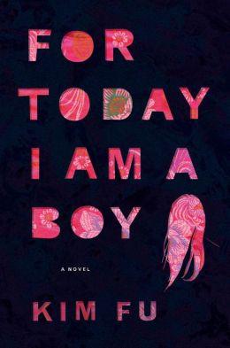 For Today I Am a Boy — Kim Fu, Author