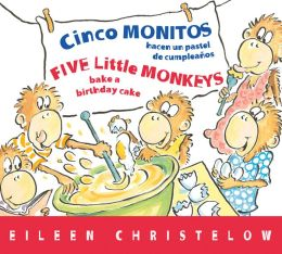 Cinco monitos hacen un pastel de cumpleanos / Five Little Monkeys Bake a Birthday Cake