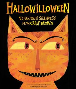 Hallowilloween: Nefarious Silliness from Calef Brown