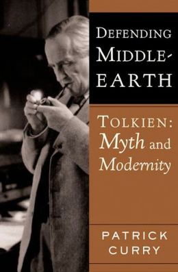 Defending Middle-Earth: Tolkien: Myth and Modernity