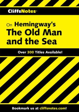 CliffsNotes on Hemingway's The Old Man and the Sea