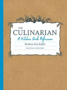 The Culinarian: A Kitchen Desk Reference