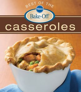 Pillsbury Best of the Bake-Off Casseroles