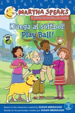 Martha habla: Juega al softbol! Martha Speaks: Play Ball! (Bilingual Reader)