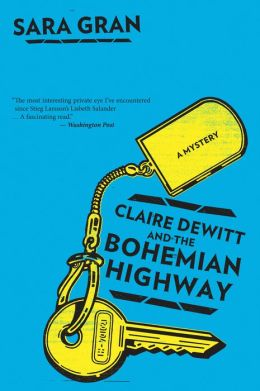 Claire DeWitt and the Bohemian Highway (Claire DeWitt Series #2)