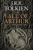 Book Cover Image. Title: The Fall of Arthur, Author: J. R. R. Tolkien