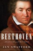Book Cover Image. Title: Beethoven:  Anguish and Triumph, Author: Jan Swafford