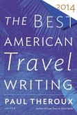 Book Cover Image. Title: The Best American Travel Writing 2014, Author: Paul Theroux