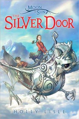 The Silver Door (Moon & Sun Series #2)