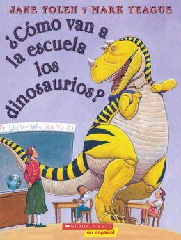 ¿Cómo van a la escuela los dinosaurios? (How Do Dinosaurs Got to School?)