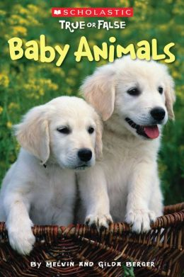 Baby Animals (Scholastic True or False)