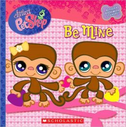 Be Mine (Littlest Pet Shop Series)