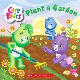 Plant a Garden (Care Bears Series)