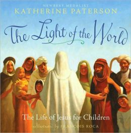The Light of the World: The Life of Jesus for Children