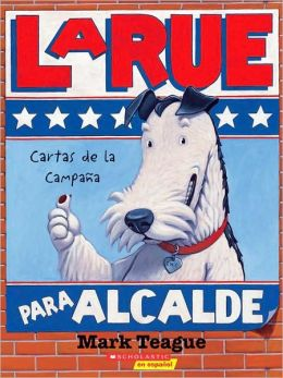 LaRue para alcalde: Cartas de la campaña (Larue for Mayor: Letters From the Campaign)
