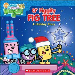 O' Figgity Fig Tree: A Holiday Story (Nick Jr. Wow! Wow! Wubbzy! Series)