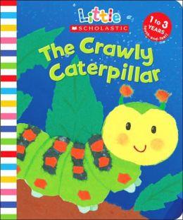 The Crawly Caterpillar (Little Scholastic Series)