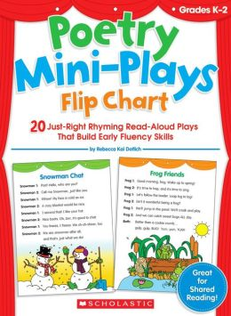 Poetry Mini-Plays Flip Chart: 20 Just-Right Rhyming Read-Aloud Plays to Build Early Fluency Skills