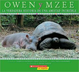 Owen y Mzee: La verdadera historia de una amistad increíble (Owen and Mzee: The True Story of A Remarkable Friendship)