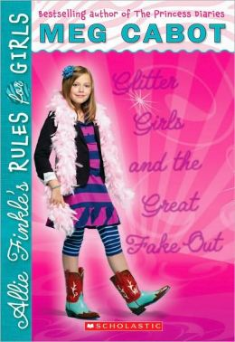 Glitter Girls and the Great Fake Out (Allie Finkle's Rules for Girls Series #5)