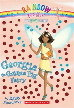 Georgia the Guinea Pig Fairy (Pet Fairies Series #3)