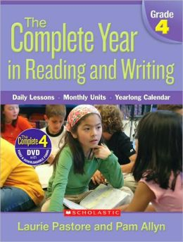 Complete Year in Reading and Writing: Grade 4: Daily Lessons - Monthly Units - Yearlong Calendar