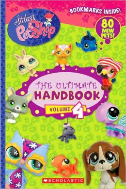Littlest Pet Shop: The Ultimate Handbook, Volume 4