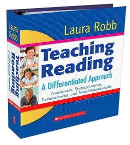 Teaching Reading: A Differentiated Approach - Assessments, Strategy Lessons, Transparencies, and Tiered Reproducibles