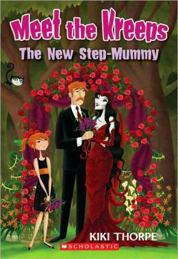 The New Step-Mummy (Meet the Kreeps Series #2)