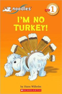 I'm No Turkey! (Noodles Series)