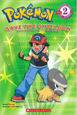 Pokemon: Save the Shieldon (Scholastic Reader Series: Level 2)