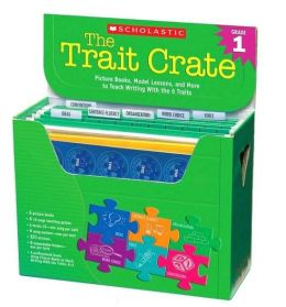 Trait Crate: Grade 1: Picture Books, Model Lessons, and More to Teach Writing With the 6 Traits