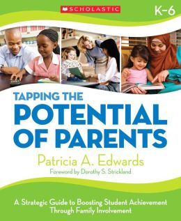 Tapping the Potential of Parents: A Strategic Guide to Boosting Student Achievement through Family Involvement