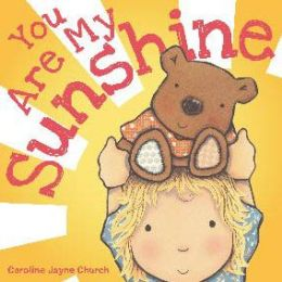 You Are My Sunshine by Jimmie Davis | 9780545075527 | Board Book | Barnes & Noble