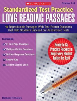 Standardized Test Practice: Long Reading Passages: Grades 7-8: 16 Reproducible Passages With Test-Format Questions That Help Students Succeed on Standardized Tests